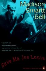 Save Me, Joe Louis by Madison Smartt Bell