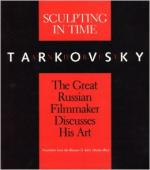 Sculpting in Time: Reflections on the Cinema by Andrei Tarkovsky