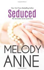 Seduced (Book 3 of the Surrender Series) by Melody Anne