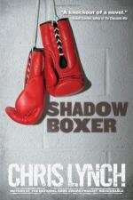Shadow Boxer by Chris Lynch