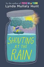 Shouting at the Rain by Lynda Mullaly Hunt