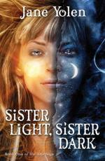 Sister Light, Sister Dark by Jane Yolen