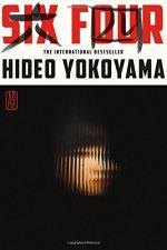 Six Four: A Novel by Hideo Yokoyama