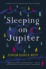 Sleeping on Jupiter: A Novel by Anuradha Roy