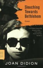 Slouching Toward Bethlehem by Joan Didion