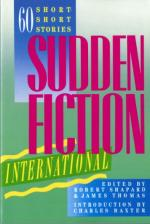 Sudden Fiction International: Sixty Short-short Stories by Robert Shapard
