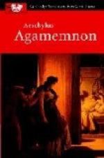 The Agamemnon of Aeschylus by Aeschylus