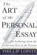 The Art of the Personal Essay: An Anthology from the Classical Era to the Present by Phillip Lopate