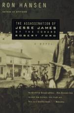The Assassination of Jesse James by the Coward Robert Ford by Ron Hansen (novelist)
