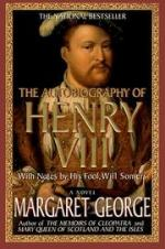 The Autobiography of Henry VIII: With Notes by His Fool, Will Somers: A Novel by Margaret George