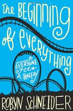 The Beginning of Everything by Robyn Schneider