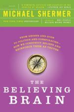 The Believing Brain: From Ghosts and Gods to Politics and Conspiracies---How We Construct Beliefs and Reinforce Them as Truths by Michael Shermer