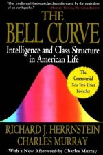 The Bell Curve: Intelligence and Class Structure in American Life by Richard Herrnstein