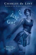 The Blue Girl by Charles de Lint
