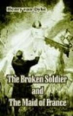 The Broken Soldier and the Maid of France by Henry van Dyke