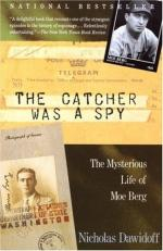 The Catcher Was a Spy: The Mysterious Life of Moe Berg by Nicholas Dawidoff