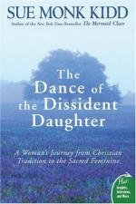 The Dance of the Dissident Daughter: A Woman's Journey from Christian Tradition to the Sacred Feminine by Sue Monk Kidd