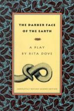 The Darker Face of the Earth: A Play by Rita Dove