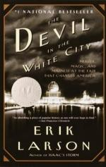 The Devil in the White City: Murder, Magic and Madness in the Fair That Changed America by Erik Larson