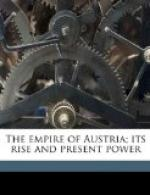 The Empire of Austria; Its Rise and Present Power by
