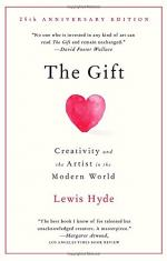 The Gift: Creativity and the Artist in the Modern World by  Lewis Hyde