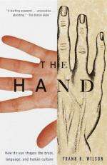 The Hand: How Its Use Shapes the Brain, Language, and Human Culture by Frank R. Wilson