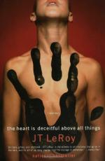 The Heart Is Deceitful Above All Things by JT LeRoy