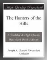 The Hunters of the Hills by Joseph Alexander Altsheler