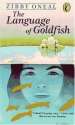 The Language of Goldfish by Zibby Oneal