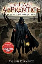 The Last Apprentice (Revenge of the Witch) by Joseph Delaney