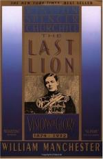 The Last Lion: Winston Spencer Churchill by William Manchester