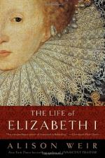 The Life of Elizabeth I by Alison Weir (historian)