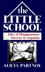 The Little School: Tales of Disappearance & Survival in Argentina by Alicia Partnoy