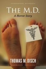 The M.D.: A Horror Story by Thomas M. Disch
