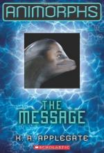 Animorphs #4: The Message by K. A. Applegate