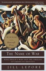 The Name of War: King Philip's War and the Origins of American Identity by Jill Lepore