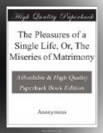 The Pleasures of a Single Life, Or, The Miseries of Matrimony by