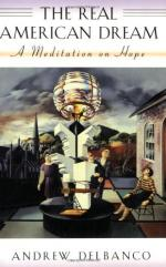 The Real American Dream: A Meditation on Hope by Andrew Delbanco