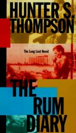 The Rum Diary: The Long Lost Novel by Hunter S. Thompson