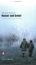 The True Story of Hansel and Gretel by Murphy, Louise