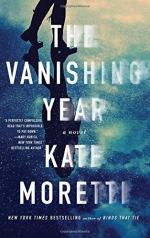 The Vanishing Year: A Novel by Kate Moretti