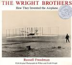 The Wright Brothers: How They Invented the Airplane by Russell Freedman