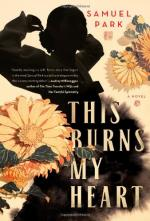 This Burns My Heart: A Novel by Samuel Park