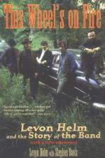 This Wheel's On Fire: Levon Helm and the Story of the Band by Levon Helm