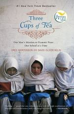 Three Cups of Tea: One Man's Mission to Fight Terrorism and Build Nations-- One School at a Time by Greg Mortenson