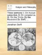 Three Sermons: I. on mutual subjection. II. on conscience. III. on the trinity by Jonathan Swift