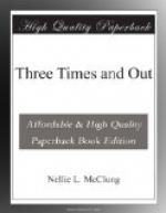 Three Times and Out by Nellie McClung