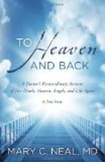 To Heaven and Back: A Doctor's Extraordinary Account of Her Death, Heaven, Angels, and Life Again: A True Story by Mary C. Neal M.D.