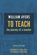 To Teach: The Journey of a Teacher by Bill Ayers