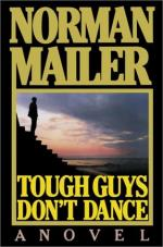 Tough Guys Don't Dance by Norman Mailer